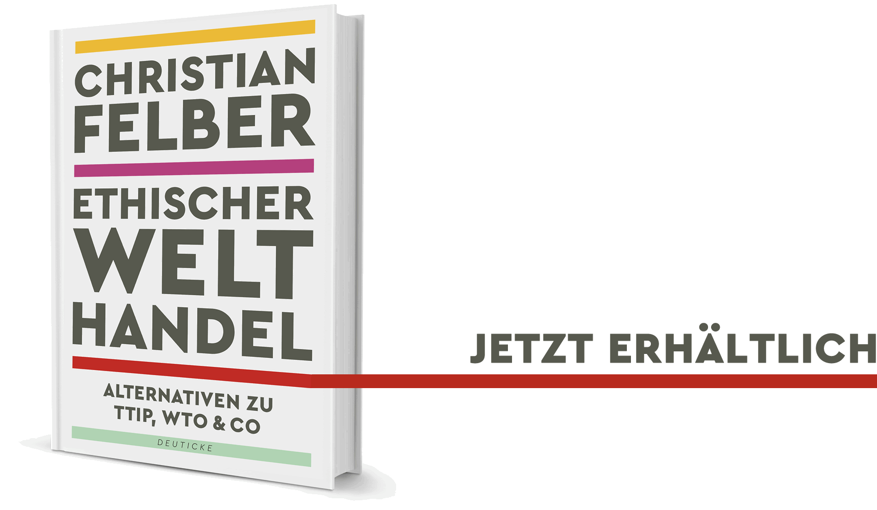Ethischer Welthandel Christian Felber